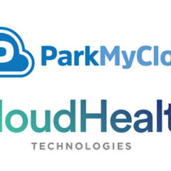 CloudHealth Partners with ParkMyCloud to Simplify Cloud Management and Cost Control