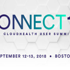 CloudHealth Technologies Makes Final Preparations for Connect18 Annual User Summit
