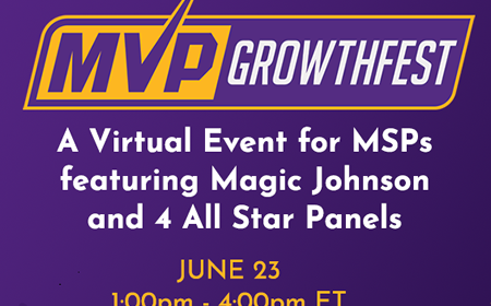 June 23, 2020: MVP GrowthFest: Join Magic Johnson and Channel All-Stars at this Must Attend Virtual MSP Event